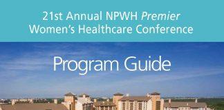 21st Annual NPWH Premier Women's Healthcare Conference Program Guide